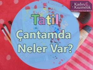 Tatil Makyaj Çantamda Ne Var?